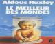 Conseil de Lecture : » Le meilleur des mondes » d'Aldous Huxley