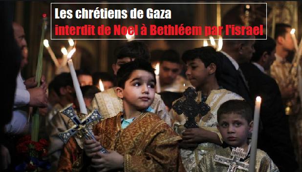 Les chrétiens de Gaza interdits de Noel à Bethléem par l'israel