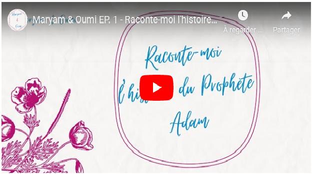 """""""Raconte-moi l'histoire du Prophète Adam !"""" par Maryam & Oumi"""