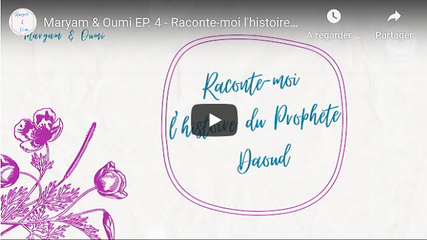L'HISTOIRE DU PROPHETE DAOUD (DAVID) - MARYAM ET OUMI #VIDEO