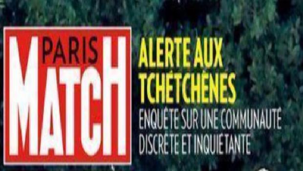 SCANDALE : LA COMMUNAUTÉ TCHÉTCHÈNE INSULTÉE PAR PARIS MATCH !