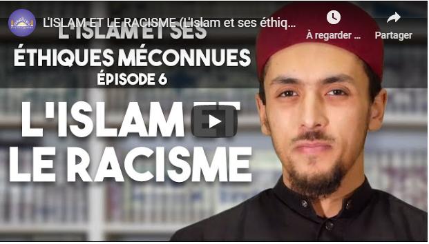 L'ISLAM ET LE RACISME #VIDÉO