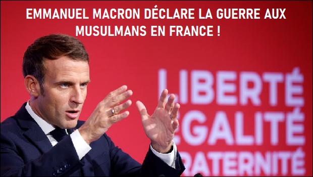 EMMANUEL MACRON DÉCLARE LA GUERRE AUX MUSULMANS EN FRANCE !