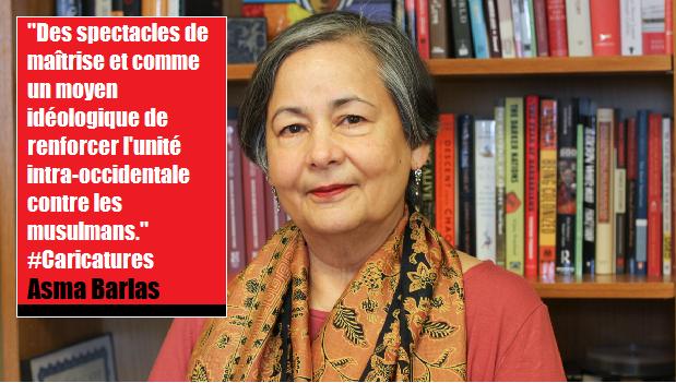 """Charlie ? """"Il s'agit d'utiliser la liberté d'expression pour réaffirmer la domination."""" Asma Barlas"""