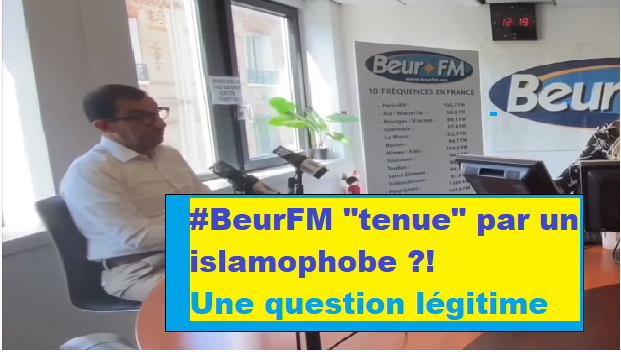 "#BeurFM ""tenue"" par un islamophobe ?! Une question légitime"