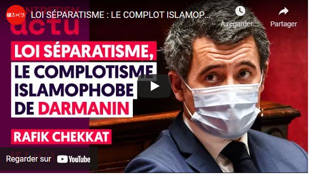 LOI SÉPARATISME: DARMANIN, COMPLOTISTE ISLAMOPHOBE?! L'ANALYSE DE RAFIK CHEKKAT