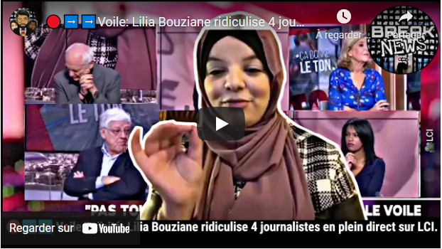 PORT DU HIJAB: LILIA BOUZIANE RIDICULISE DES JOURNALISTES EN DIRECT SUR LCI !
